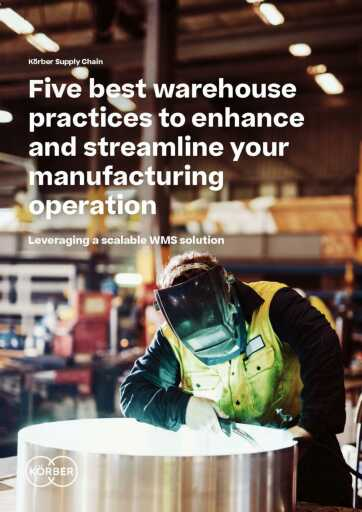 5 Best Warehouse Practices to Enhance and Streamline Your Manufacturing Operation | White Paper